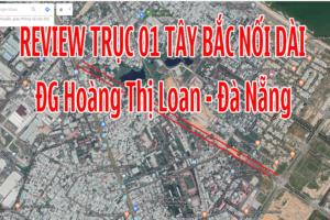 Review Trục 01 Tây Bắc nối dài, Đường Hoàng Thị Loan Đà Nẵng