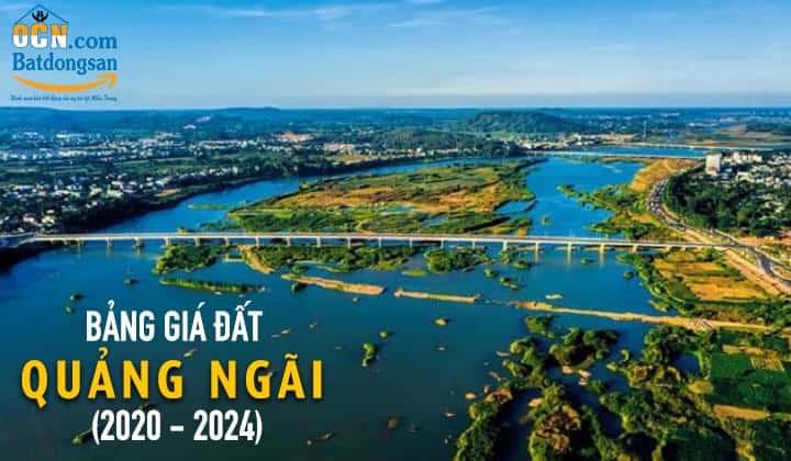 Bảng giá đất tỉnh Quảng Ngãi giai đoạn 2020 – 2024