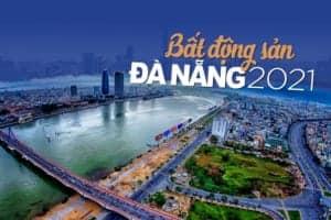 Bất động sản Đà Nẵng 2021 Đón chu kỳ mới nhờ quy hoạch