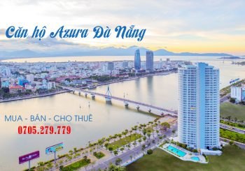 Căn hộ Azura Đà Nẵng – Căn hộ cao cấp tại Sơn Trà Đà Nẵng