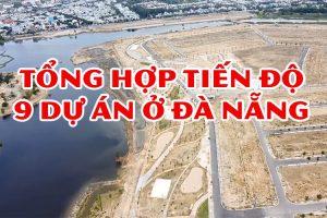 Tiến độ các dự án ở Đà Nẵng 2021